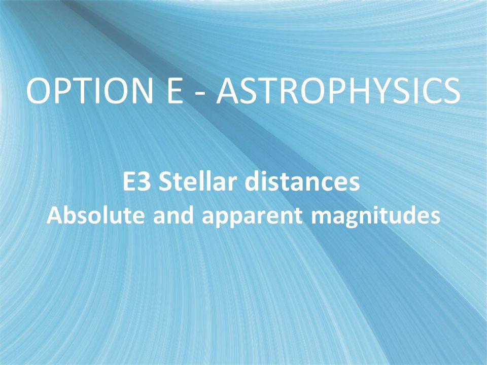 OPTION E - ASTROPHYSICS E3 Stellar distances