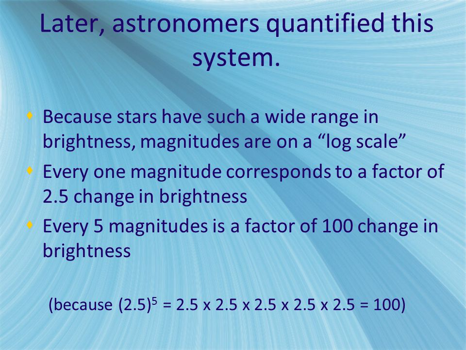 Later, astronomers quantified this system.