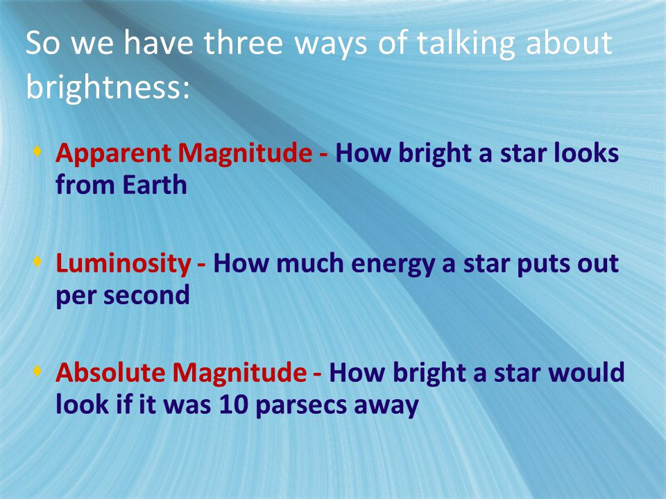 So we have three ways of talking about brightness: