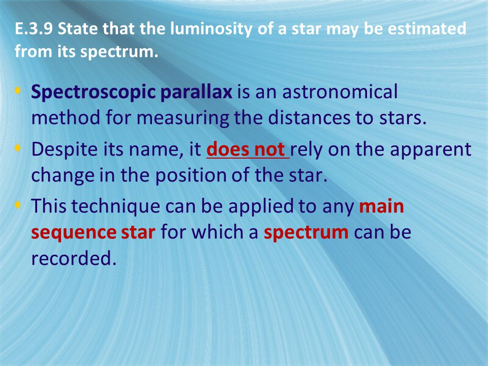 E.3.9 State that the luminosity of a star may be estimated from its spectrum.
