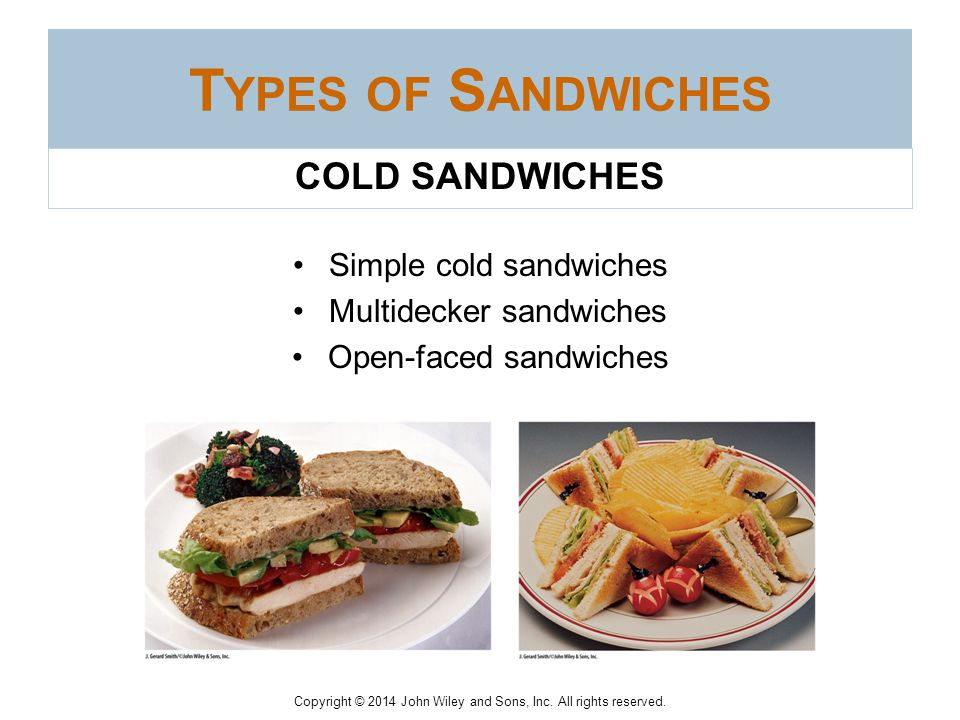 Types of Sandwiches COLD SANDWICHES Simple cold sandwiches