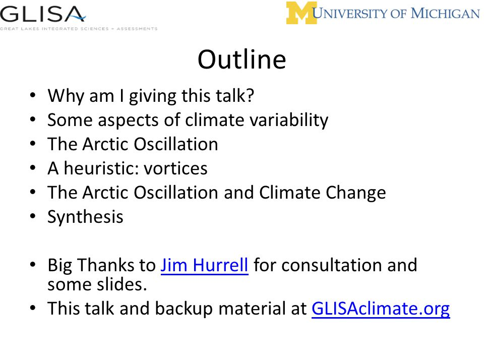 Outline Why am I giving this talk Some aspects of climate variability