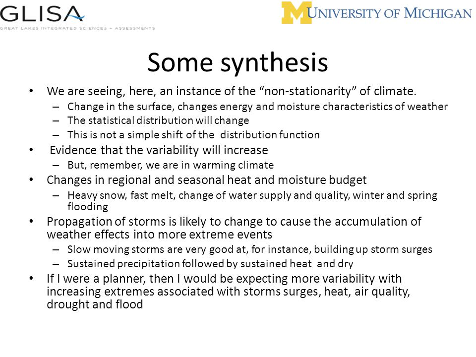 Some synthesis We are seeing, here, an instance of the non-stationarity of climate.