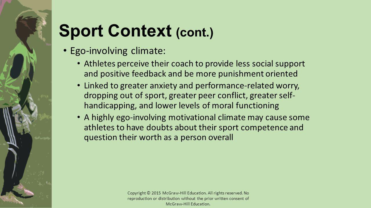 Sport Context (cont.) Ego-involving climate: