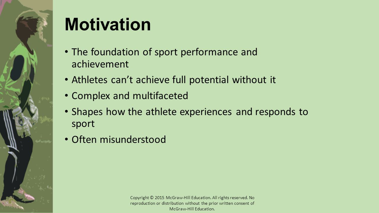 Motivation The foundation of sport performance and achievement