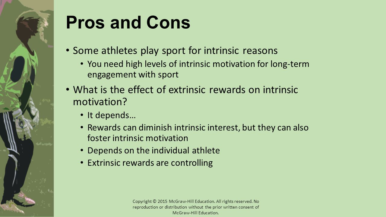 Pros and Cons Some athletes play sport for intrinsic reasons