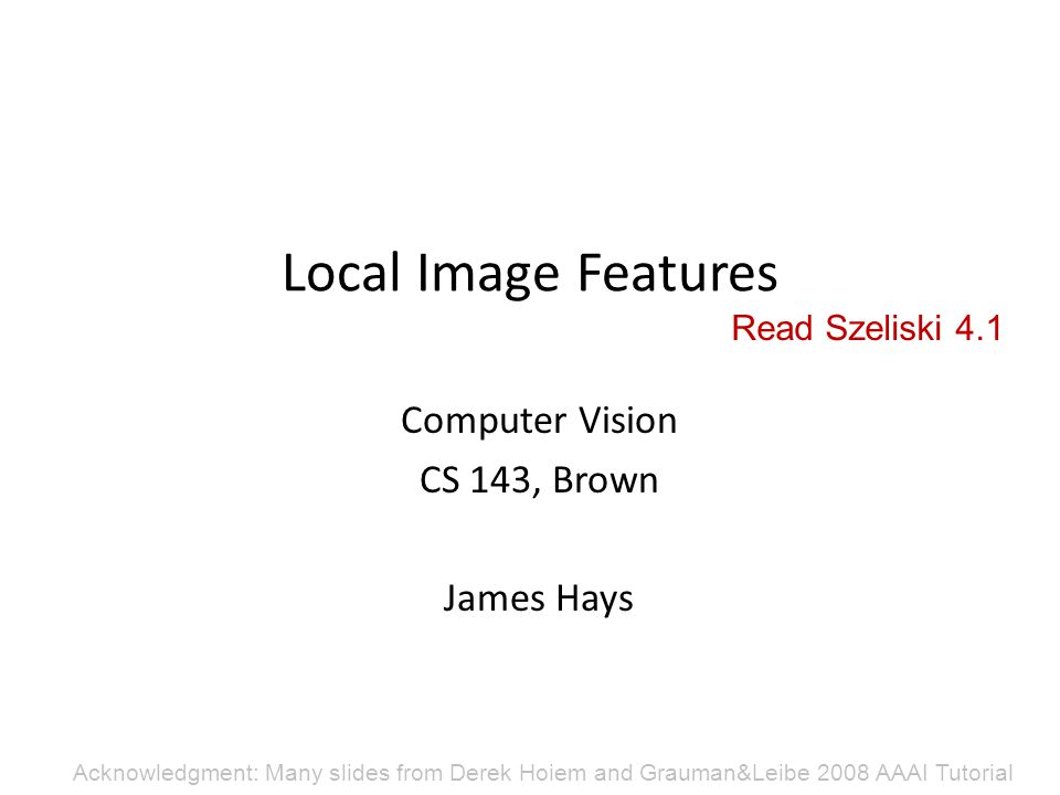 Computer Vision CS 143, Brown James Hays