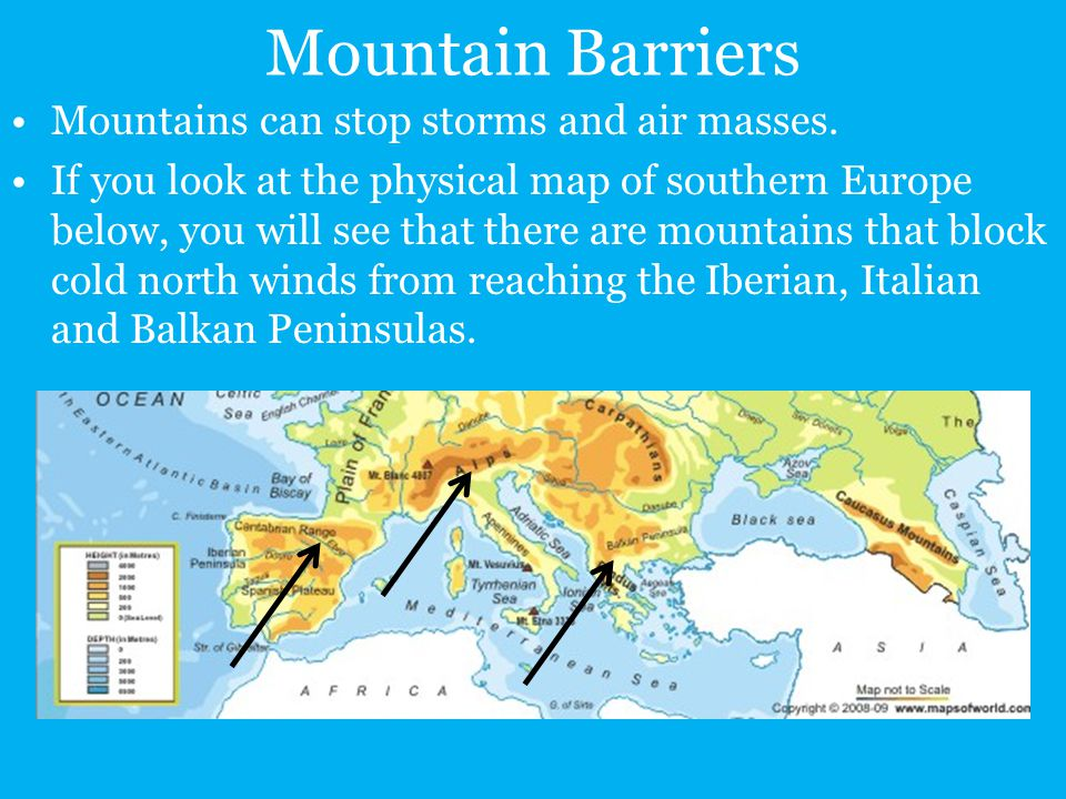 Mountain Barriers Mountains can stop storms and air masses.
