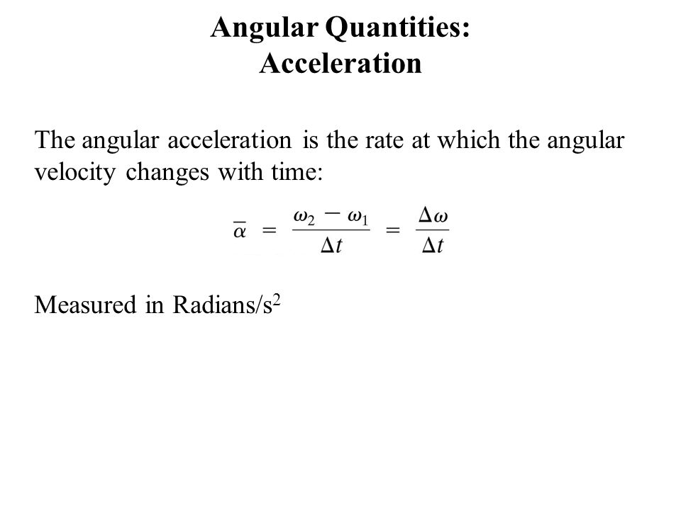 Angular Quantities: Acceleration