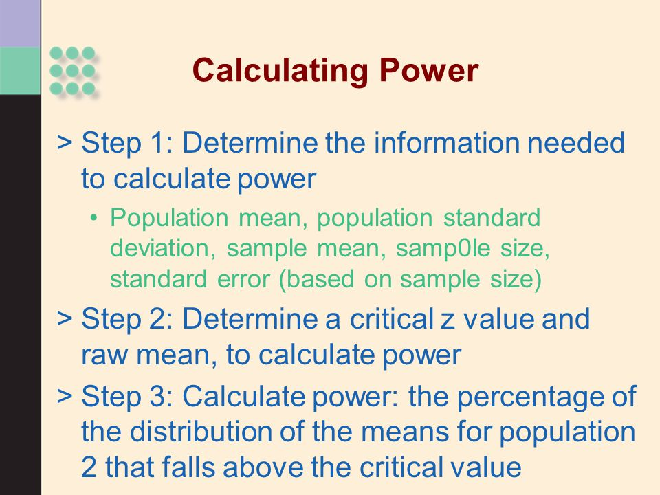 Calculating Power Step 1: Determine the information needed to calculate power.