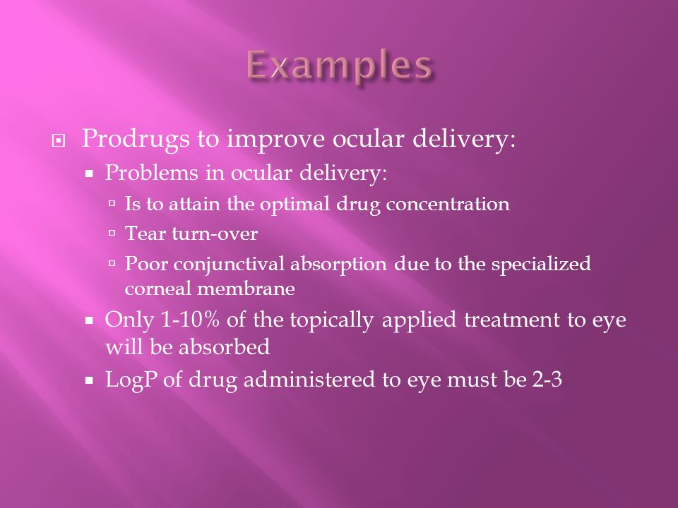 Examples Prodrugs to improve ocular delivery: