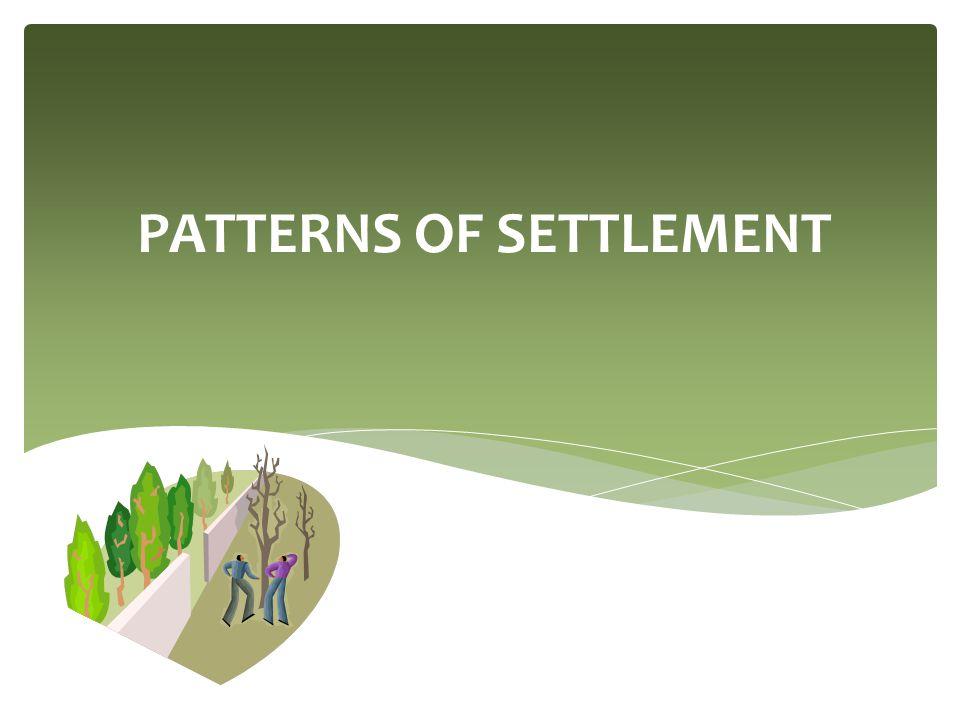 PATTERNS OF SETTLEMENT