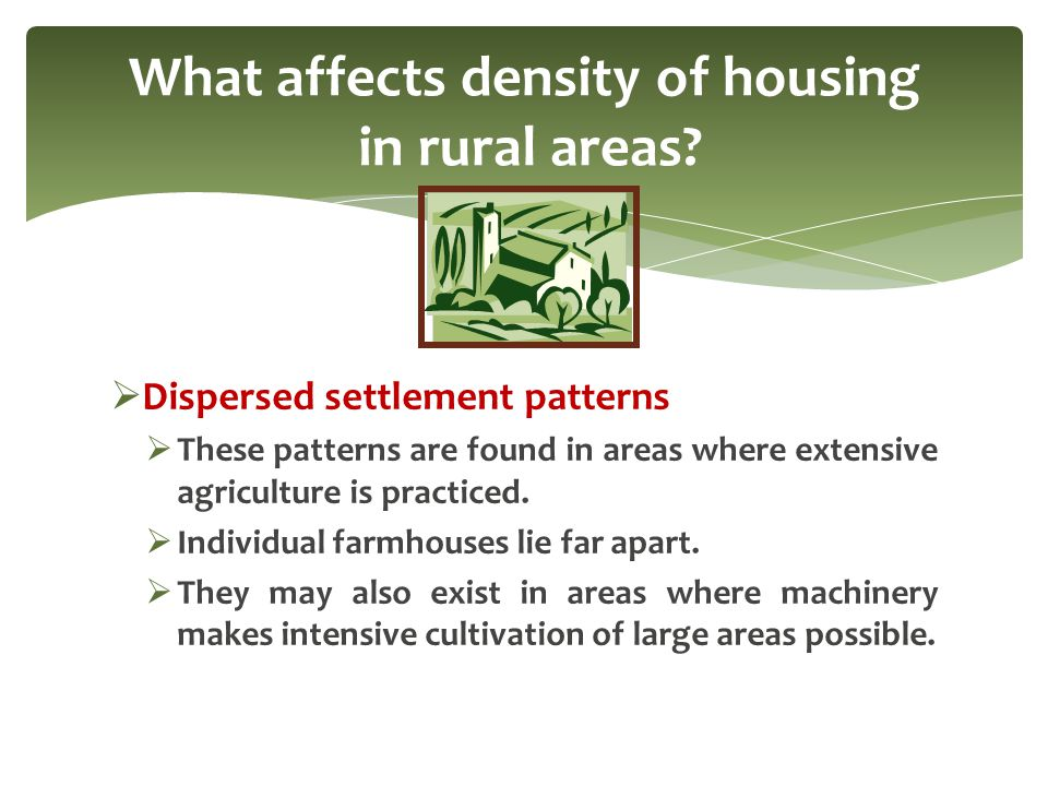 What affects density of housing in rural areas