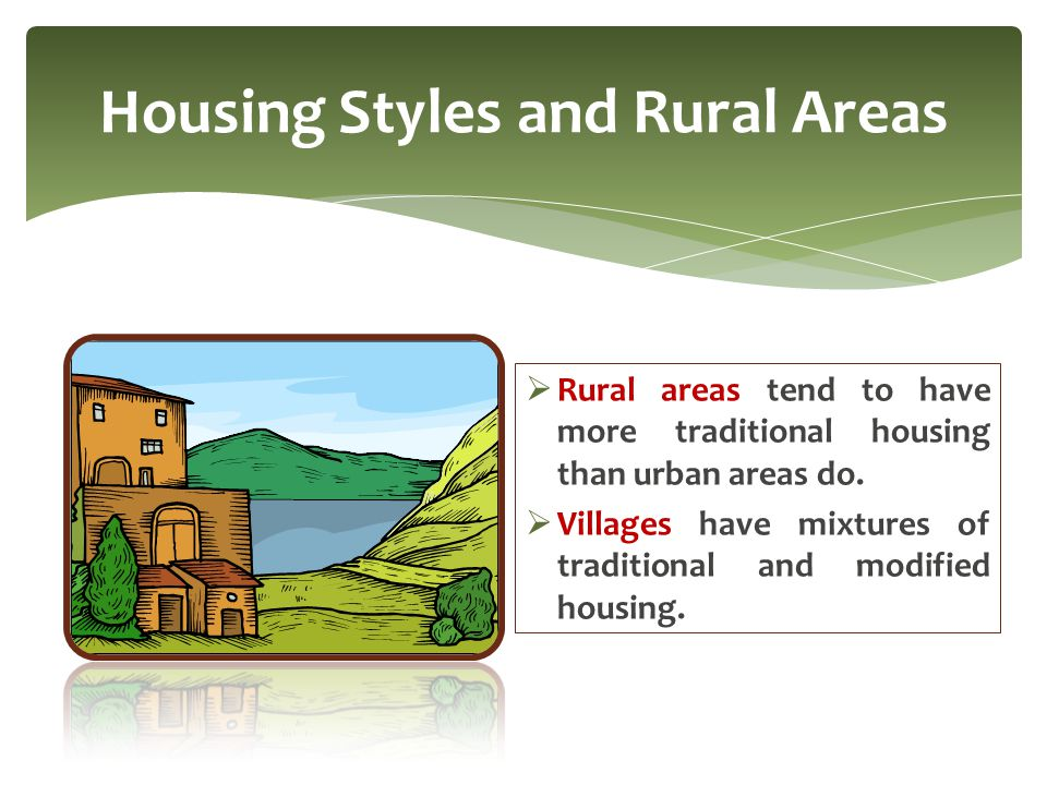 Housing Styles and Rural Areas