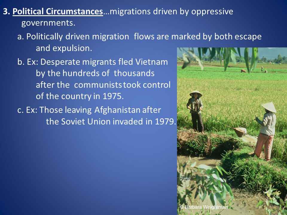 3. Political Circumstances…migrations driven by oppressive governments.