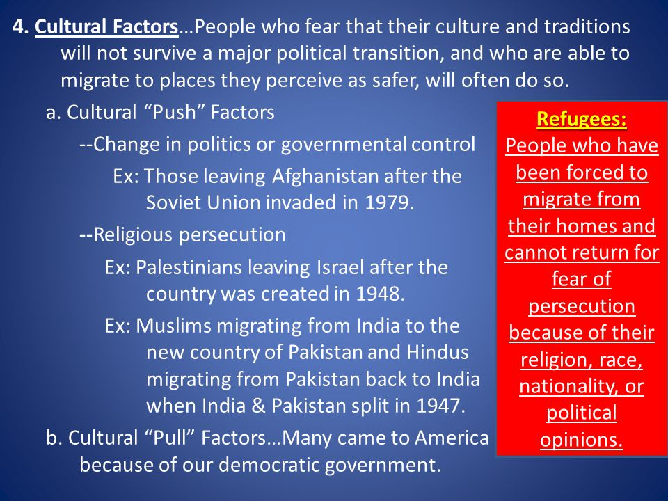 4. Cultural Factors…People who fear that their culture and traditions