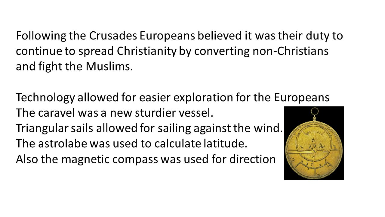 Following the Crusades Europeans believed it was their duty to