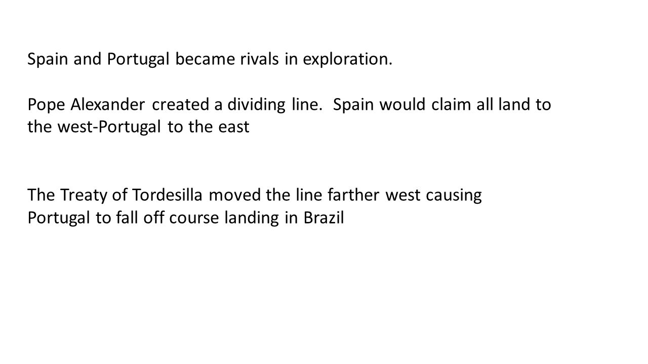 Spain and Portugal became rivals in exploration.