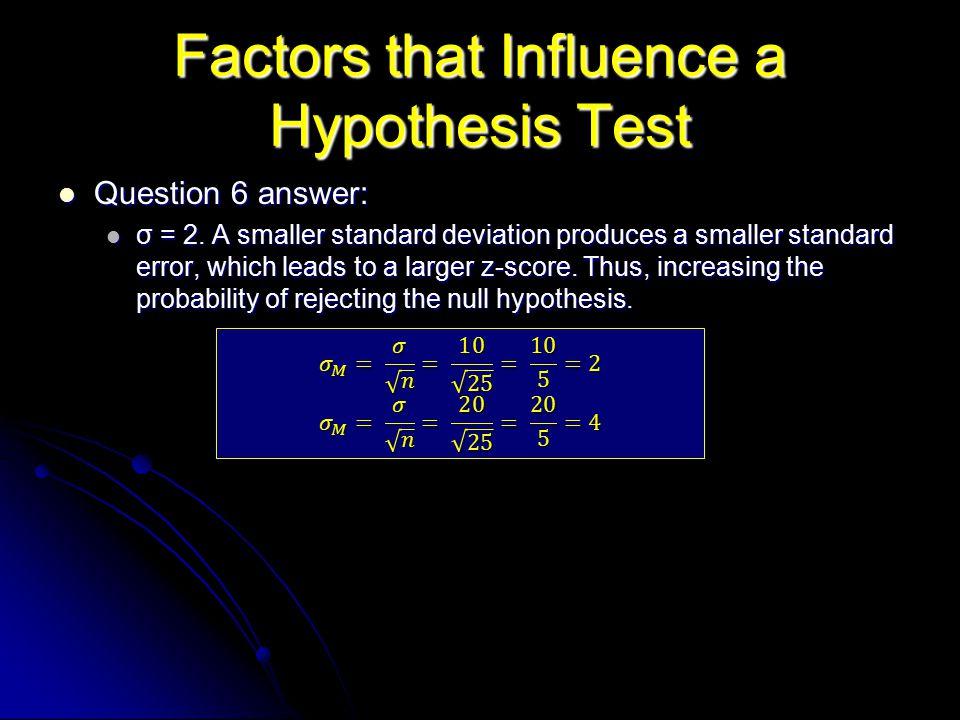 Factors that Influence a Hypothesis Test
