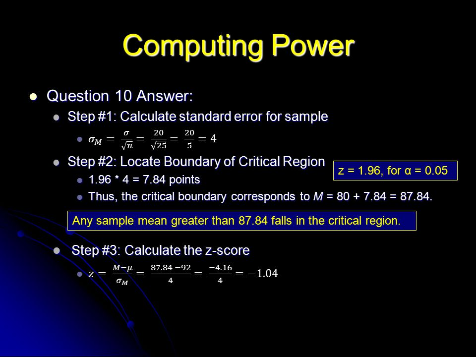 Computing Power Question 10 Answer: Step #3: Calculate the z-score