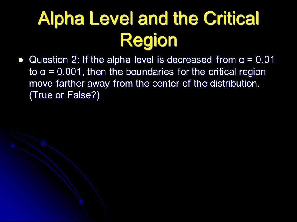 Alpha Level and the Critical Region
