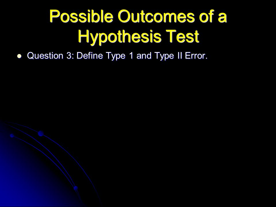 Possible Outcomes of a Hypothesis Test