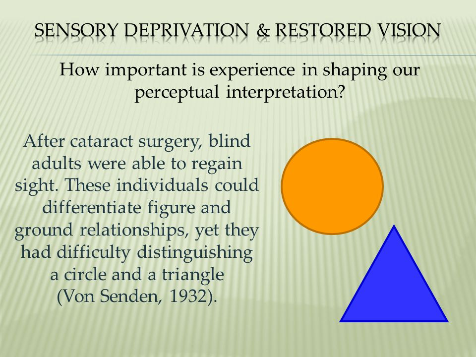 Sensory Deprivation & Restored Vision