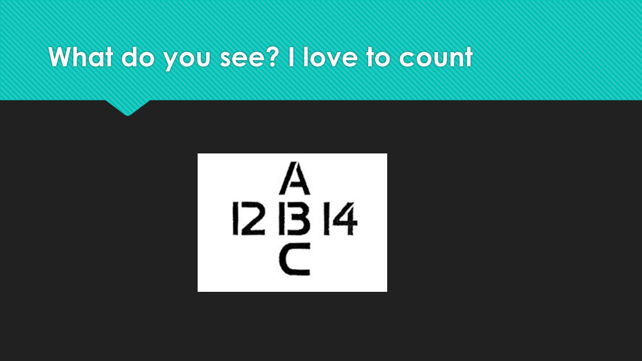 What do you see I love to count
