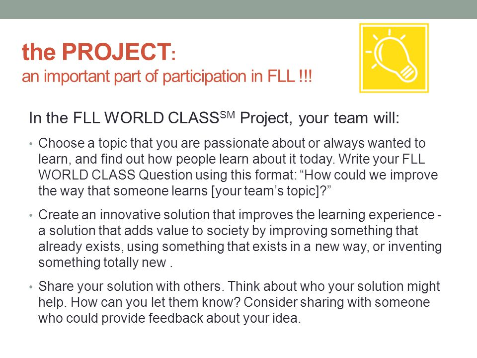 the PROJECT: an important part of participation in FLL !!!