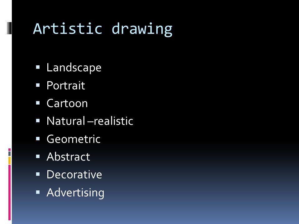 Artistic drawing Landscape Portrait Cartoon Natural –realistic