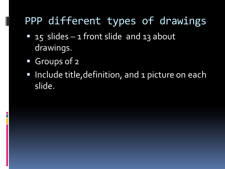 PPP different types of drawings