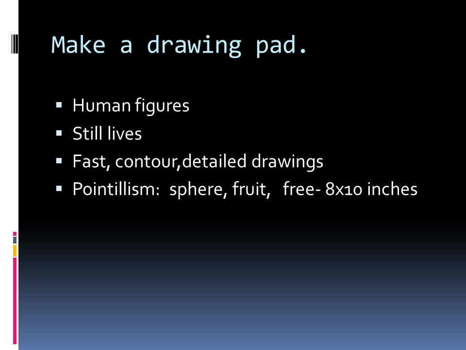 Make a drawing pad. Human figures Still lives