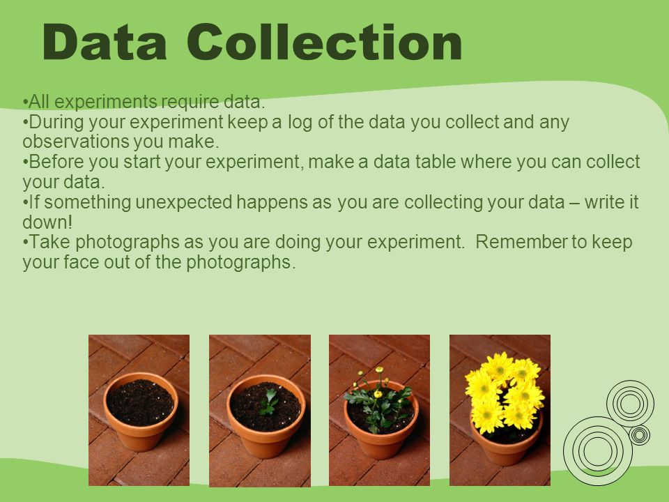 Data Collection All experiments require data.