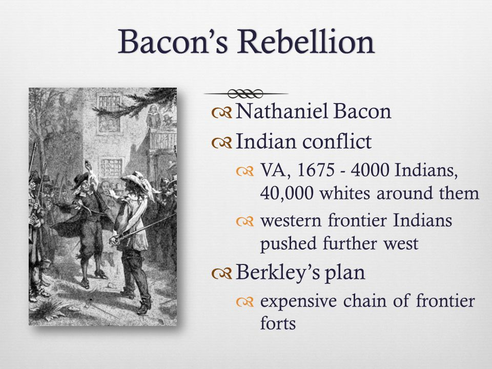 Bacon's Rebellion Nathaniel Bacon Indian conflict Berkley's plan