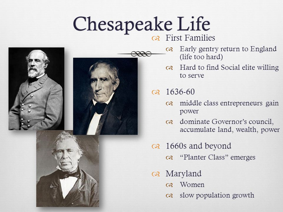 Chesapeake Life First Families 1636-60 1660s and beyond Maryland