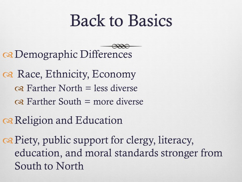 Back to Basics Demographic Differences Race, Ethnicity, Economy