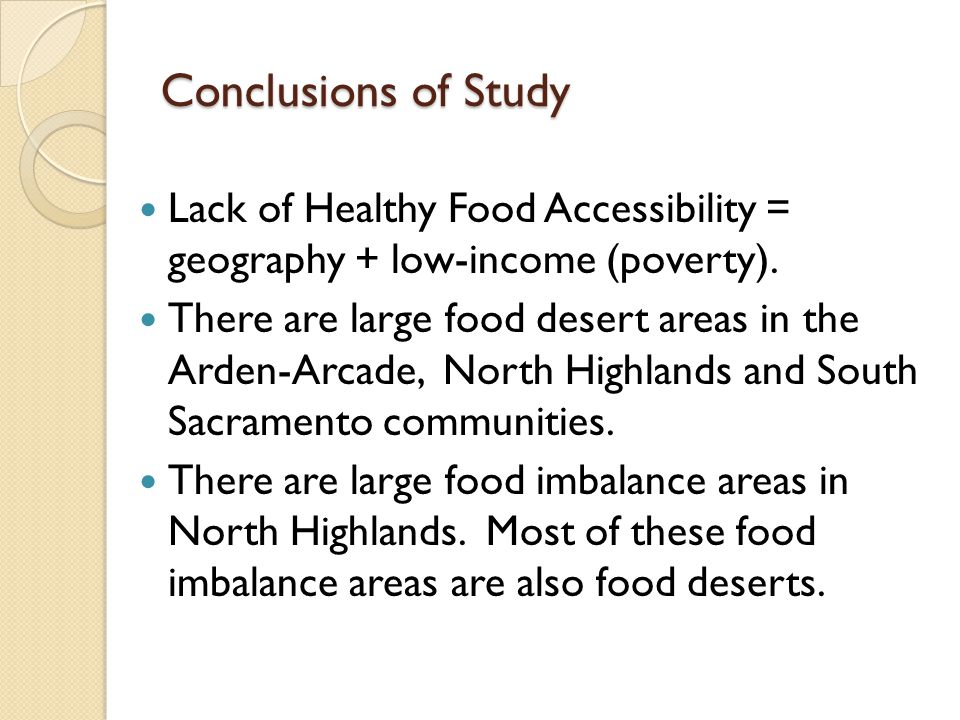 Conclusions of Study Lack of Healthy Food Accessibility = geography + low-income (poverty).