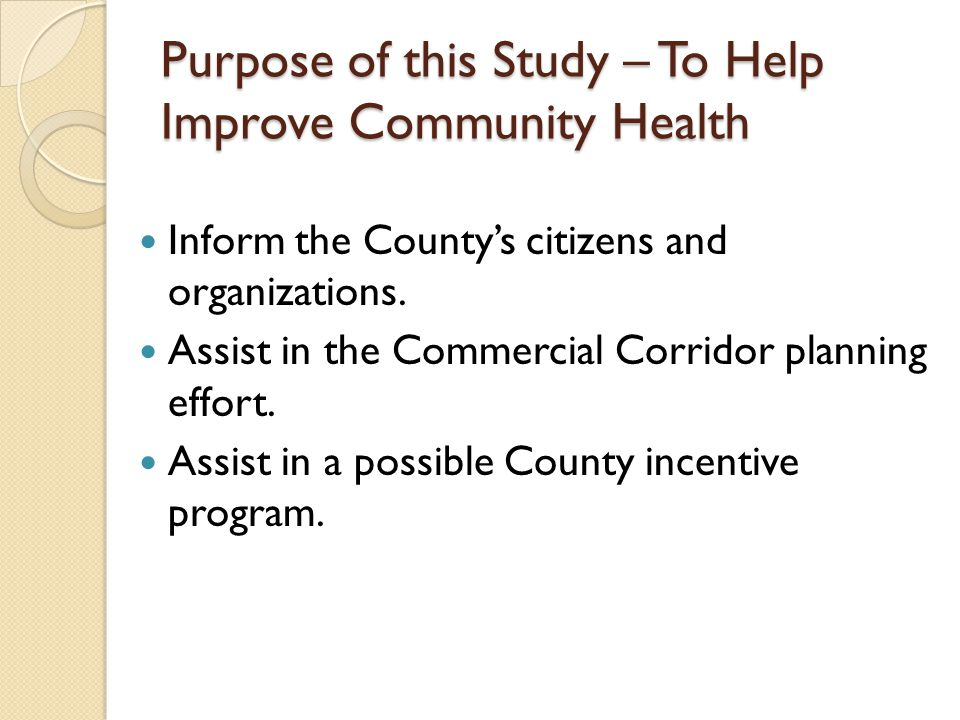 Purpose of this Study – To Help Improve Community Health