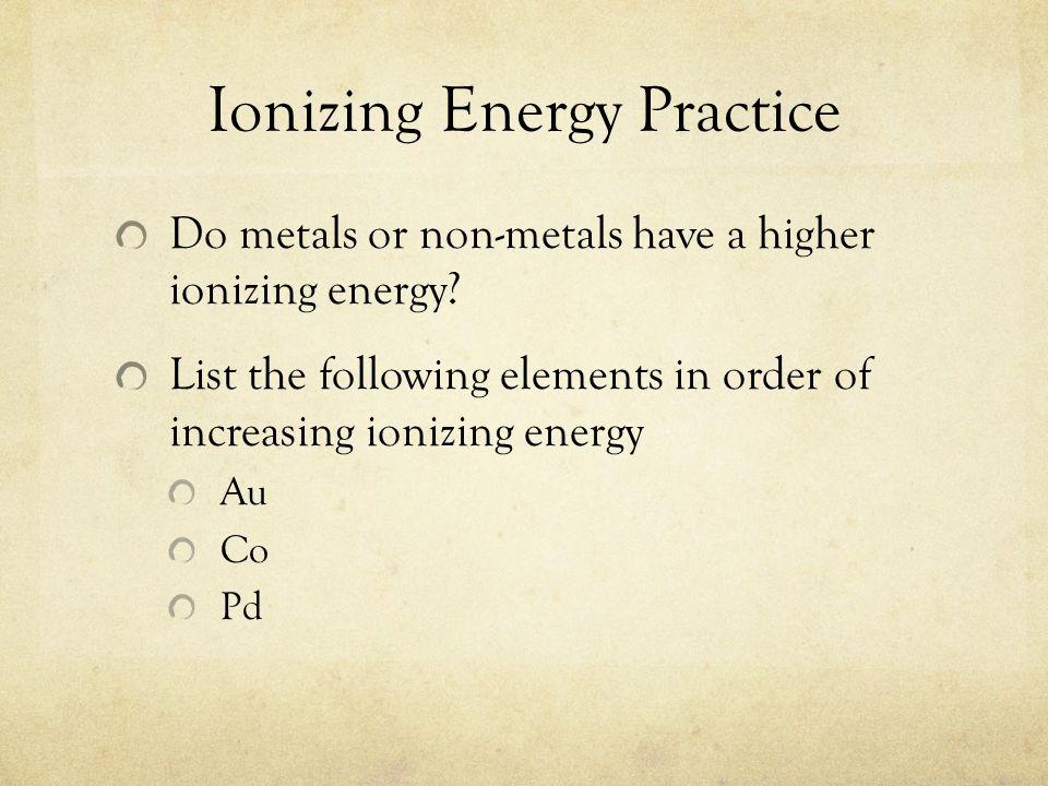Ionizing Energy Practice