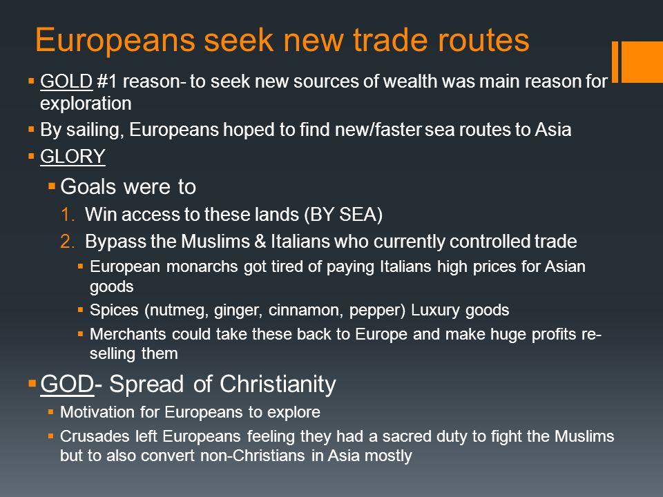 Europeans seek new trade routes