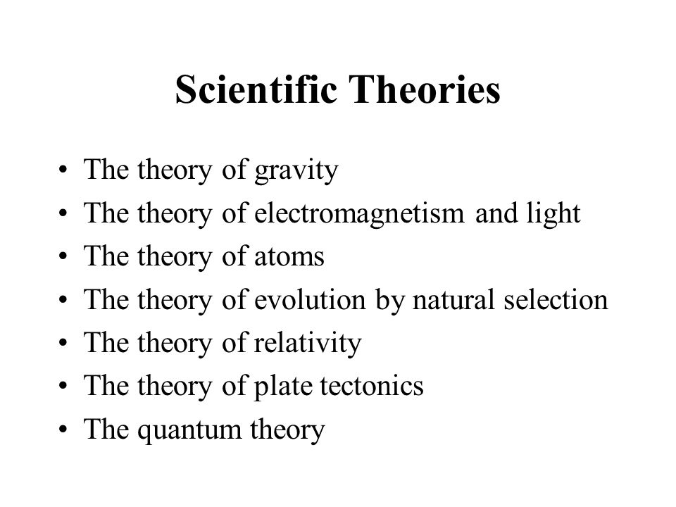Scientific Theories The theory of gravity