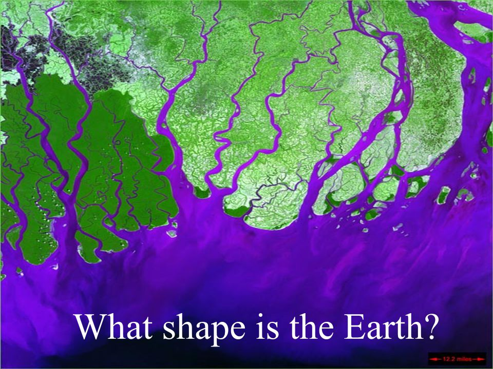What shape is the Earth