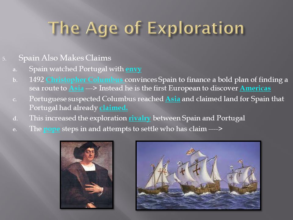 The Age of Exploration Spain Also Makes Claims