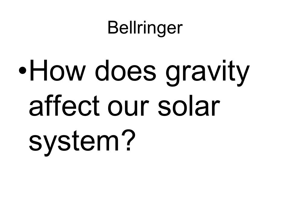 How does gravity affect our solar system