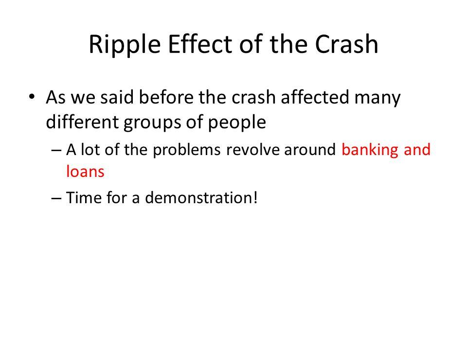 Ripple Effect of the Crash