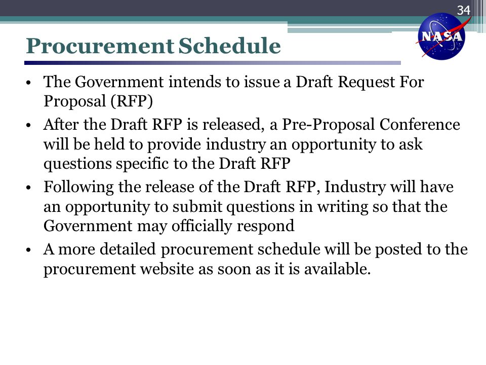 Procurement Schedule The Government intends to issue a Draft Request For Proposal (RFP)