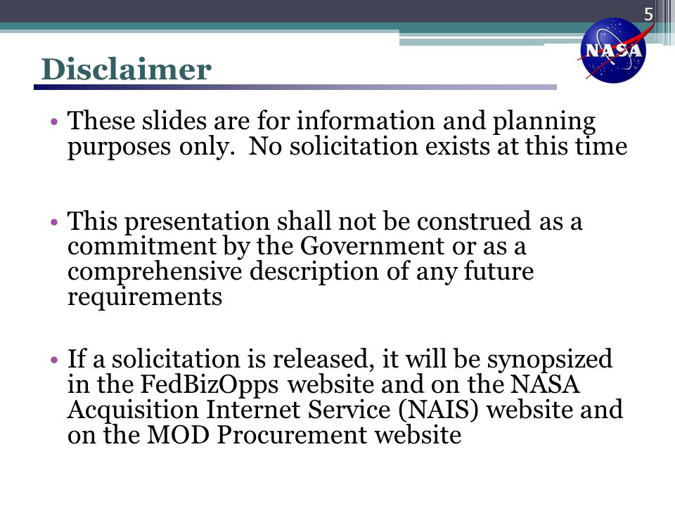 Disclaimer These slides are for information and planning purposes only. No solicitation exists at this time.