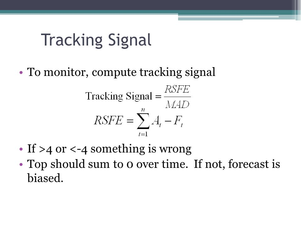 Tracking Signal To monitor, compute tracking signal