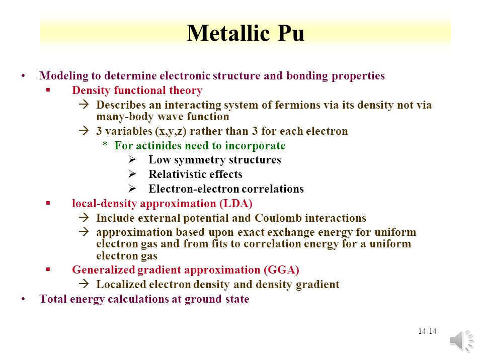 Metallic Pu Modeling to determine electronic structure and bonding properties. Density functional theory.