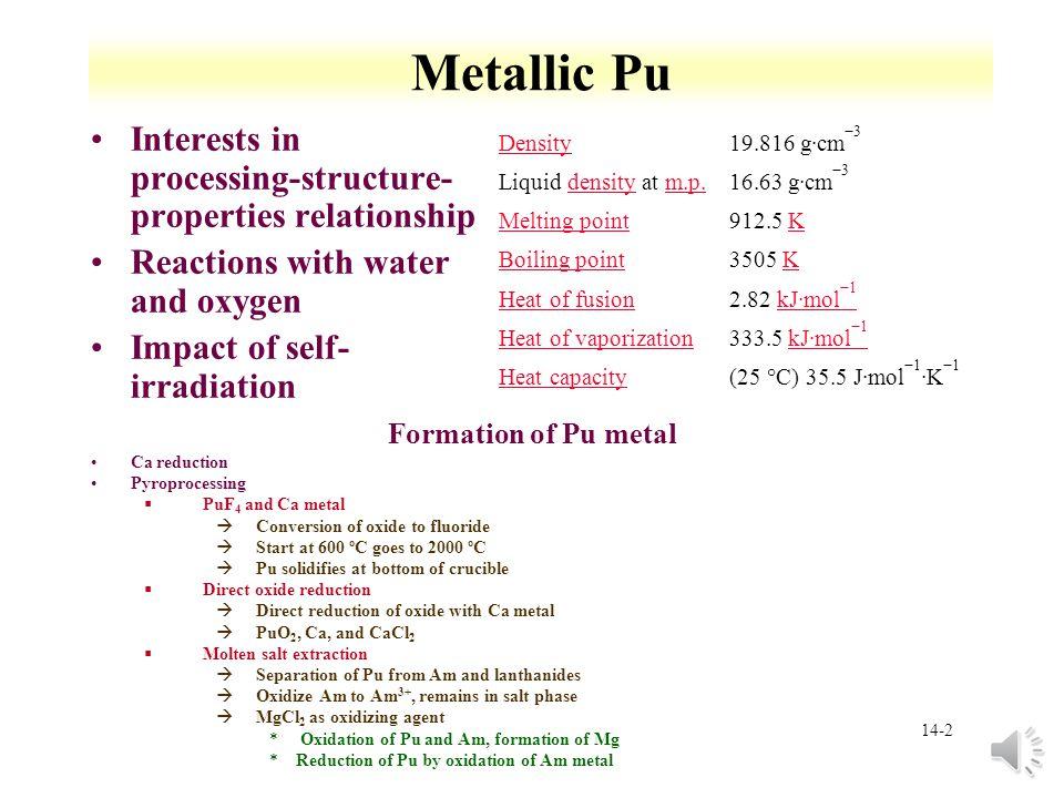 Metallic Pu Interests in processing-structure-properties relationship